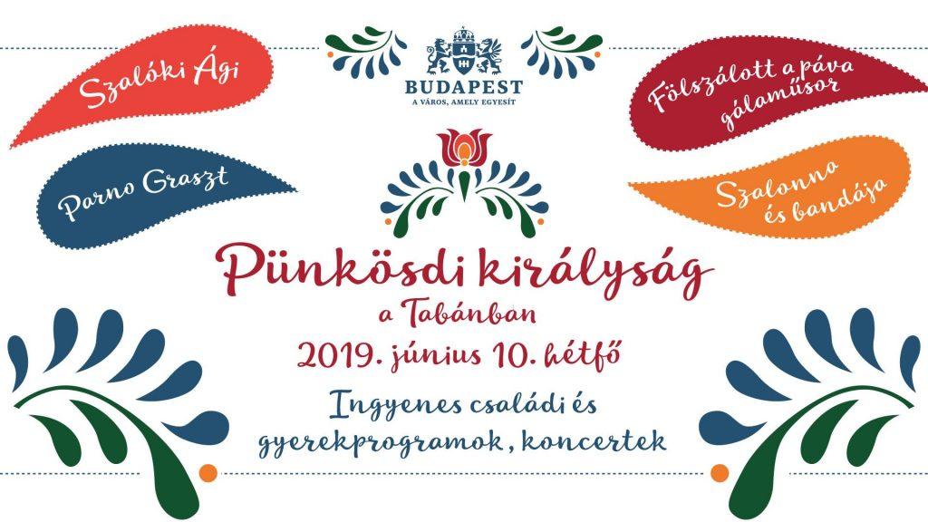 Pünkösdi királyság – Ingyenes családi nap Budapesten - 2019. június 10.