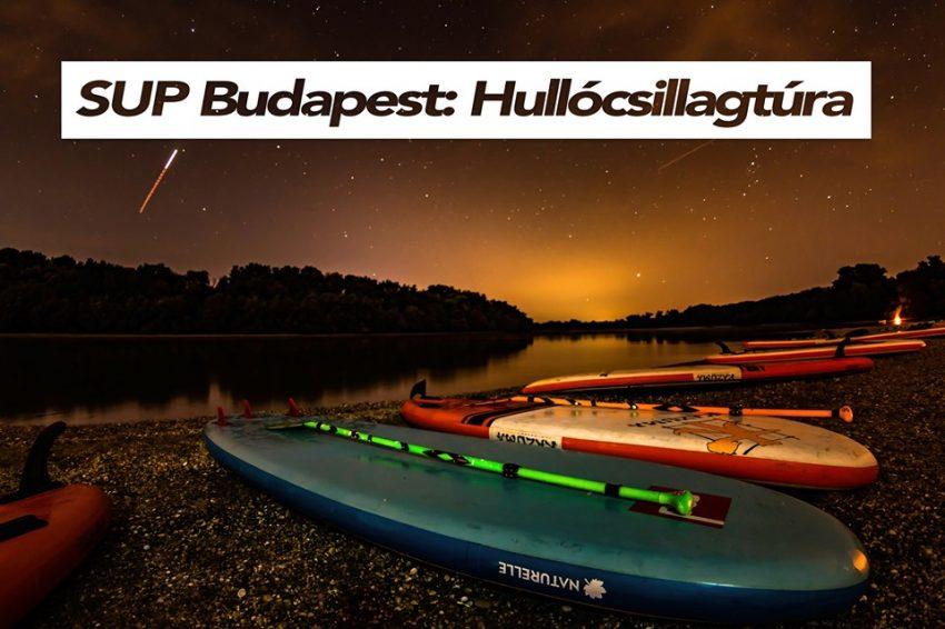 SUP Budapest: Hullócsillagtúra (2019. augusztus 11.)