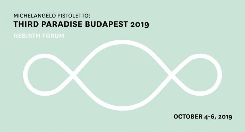 Michelangelo Pistoletto | Third Paradise Rebirth Forum Budapest (október 4-6.)