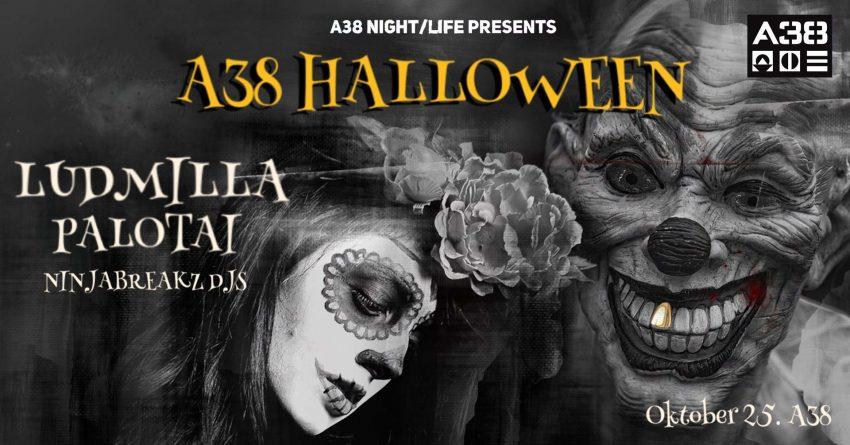 Halloween buli Budapesten: Ludmilla vs Palotai, Ninjabreakz Djs, A38