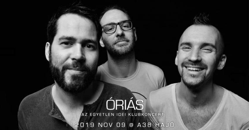 Óriás ▴ A38 ⁃ az egyetlen klubkoncert 2019-ben (November 9.)