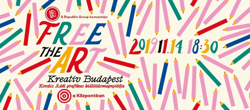 Hétvégi programok Budapesten: Free the Art - Kreatív Budapest