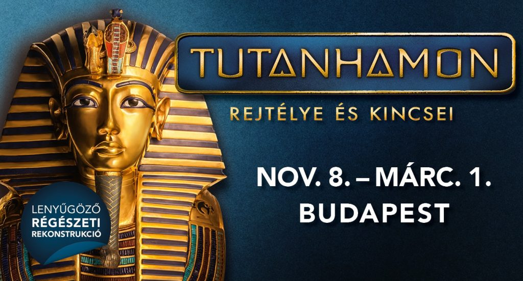 Hétvégi programok Budapesten: Tutanhamon-kiállítás Budapest - Megnyitó