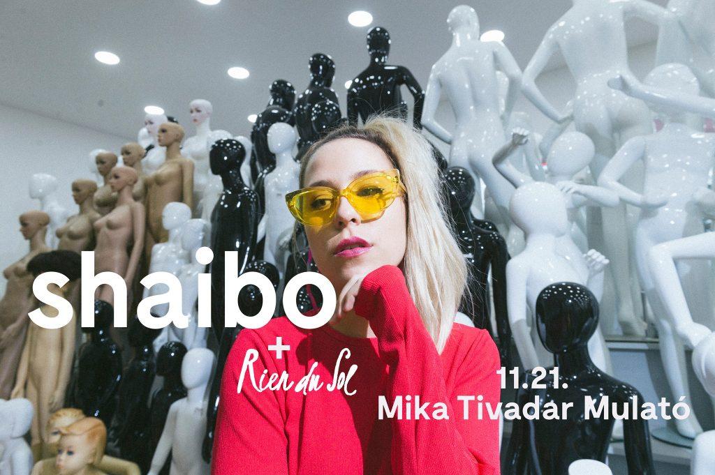 Budapesti programok a hétvégén: Shaibo + Rien du Sol // Mika Tivadar Mulató //