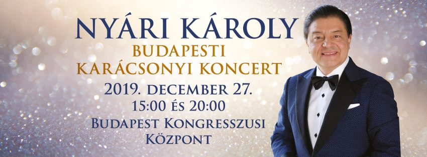 Nyári Károly Budapesti Karácsonyi Koncert 2019