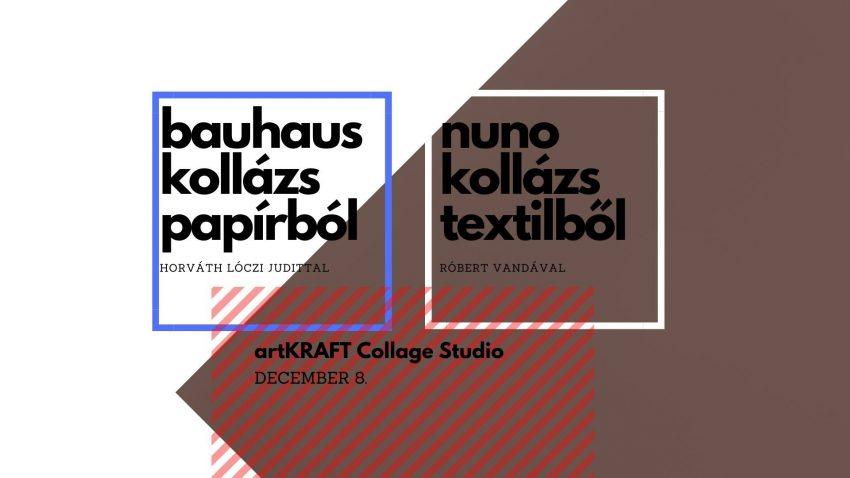 Hétvégi programok Budapesten: Bauhaus és nuno technika (évzáró kollázs workshopok)