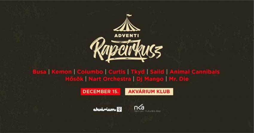 Hétvégi programok Budapesten: Adventi Rapcirkusz / Akvárium Klub