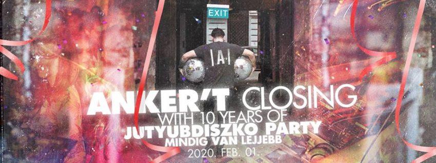 Ingyenes programok Budapesten 2020 február: Anker't Closing w 10 yrs of Jutyubdiszko Party