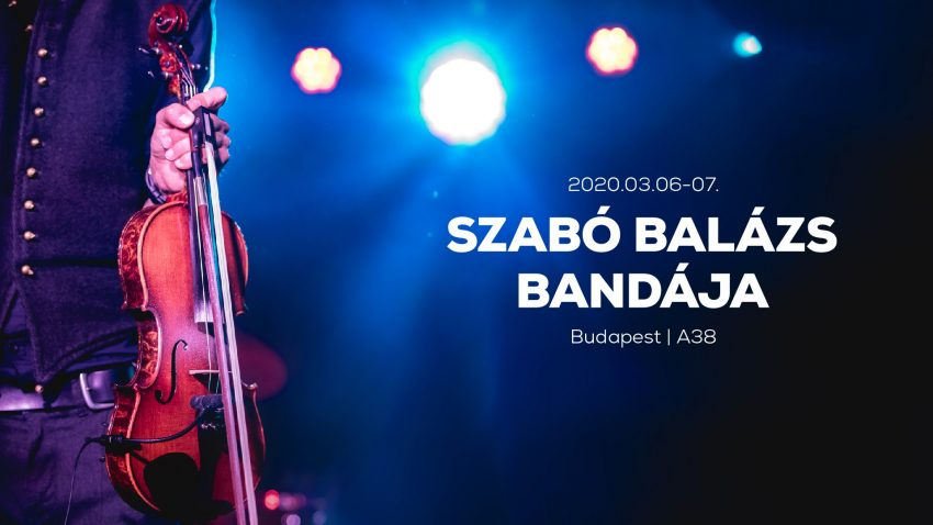 Budapesti programok 2020 március: Szabó Balázs koncert