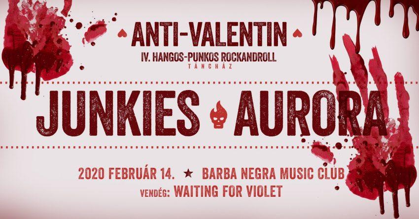 Valentin-nap 2020: Junkies // Aurora // Budapest // Barba Negra Music Club