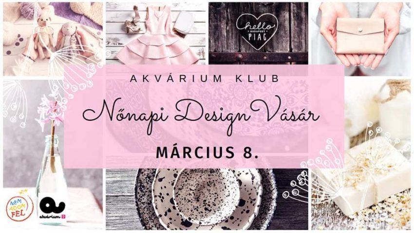 Hello Piac Nőnapi Design Vásár / Akvárium Klub