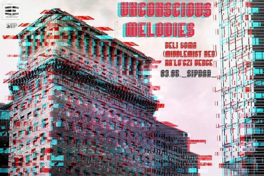 Budapesti programok a hétvégén : Unconscious Melodies