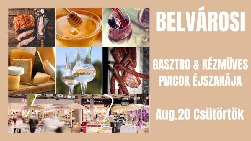 Aug 20 programok Budapest 2020: Belvárosi Éjszakai Piac