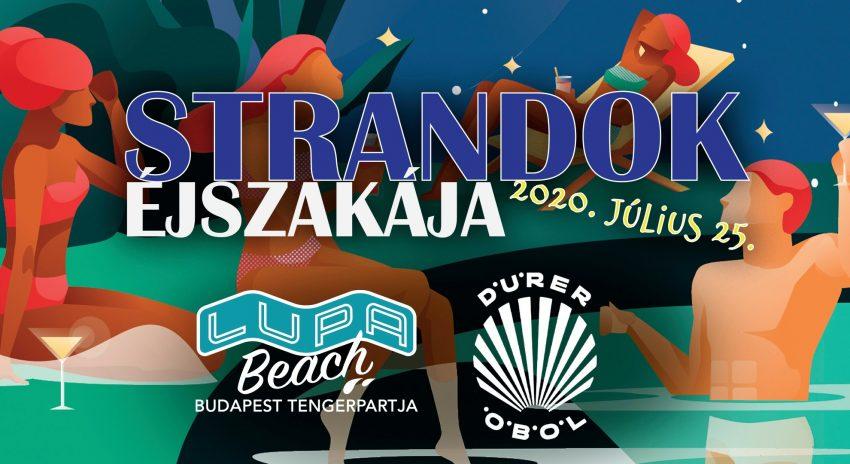 Strandok Éjszakája 2020: LUPA Beach és Dürer öböl