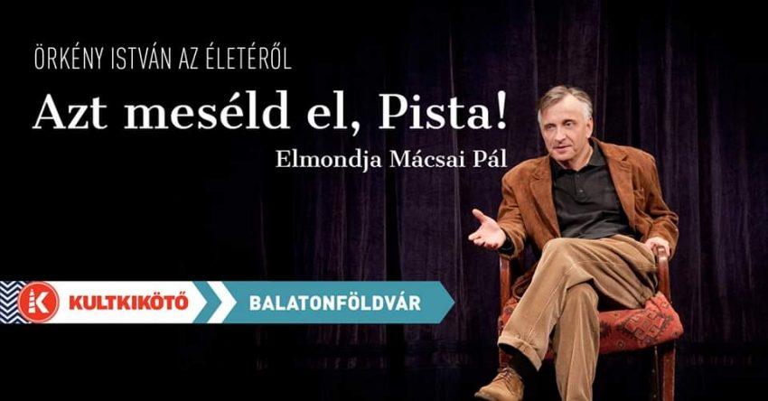 Programok a Balatonnál augusztus 21-re (péntek): Azt meséld el Pista