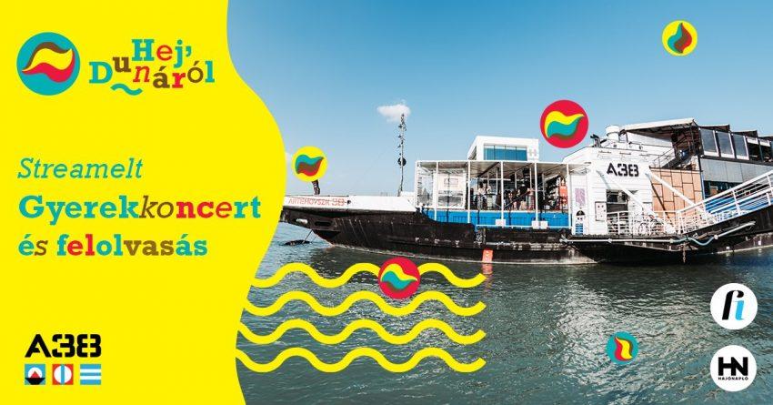 Ingyenes, online programok: Hej, Dunáról // Streamelt gyerekkoncert-sorozat az A38 Hajón (2020. október 17-18., 25., 31.)