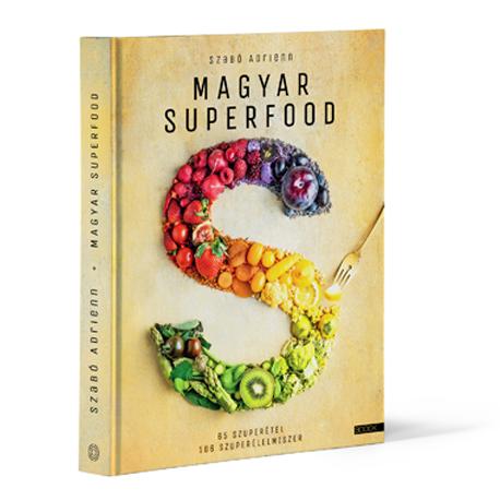 Legjobb szakácskönyvek 2020: Szabó Adrienn: Magyar superfood